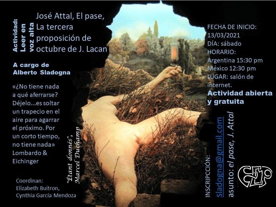 Leer en voz alta: José Attal, El pase, La tercera proposición de octubre de J. Lacan